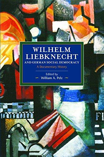 Wilhelm Liebknecht and German Social Democracy: A Documentary History