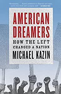 American Dreamers: How the Left Changed a Nation from Vintage