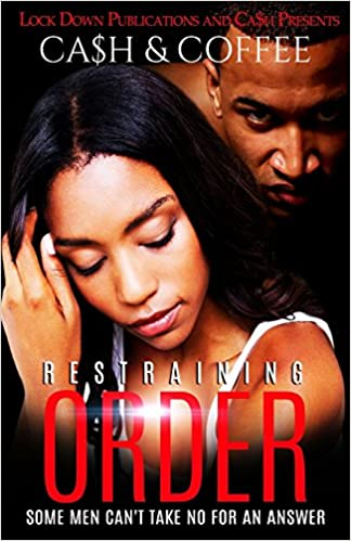 Gratis ebook downloads uk Restraining Order: Some Men Can't Take No For An Answer (Volume 1) PDF iBook by Coffee