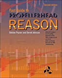 Fast Guide to Propellerhead Reason, Poyser, Debbie and Johnson, Derek, 1870775937