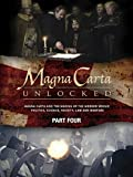 Magna Carta Unlocked - Part Four