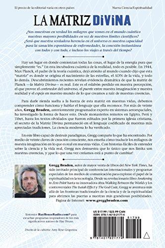 La Matriz Divina: Cruzando las barreras del tiempo, el espacio, los milagros y las creencias (Spanish Edition)