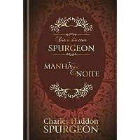 Dia a dia com Spurgeon: Manhã e Noite