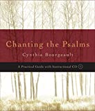 Chanting the Psalms: A Practical Guide with
