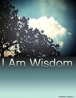 I Am Wisdom by [Cuevas Jr., Fernando]