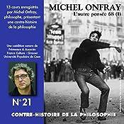 Contre-histoire de la philosophie 21.2: L'autre pensée 68 - De Herbert Marcuse à Henri Lefebvre | Michel Onfray