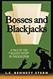 """Bosses and Blackjacks: A Tale of """"The Bloody Fifth"""" in Philadelphia"""