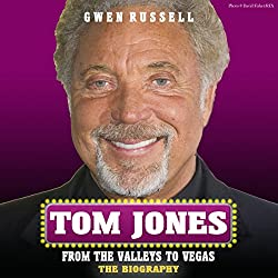 Tom Jones: The Biography