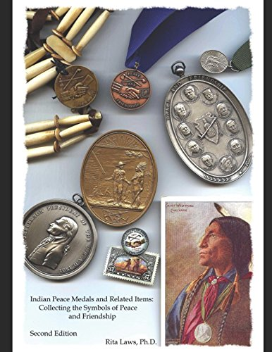 (Indian Peace Medals and Related Items: Collecting the Symbols of Peace and Friendship)