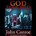God Touched: The Demon Accords, Book 1 Audiobook by John Conroe Narrated by James Patrick Cronin