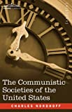 The Communistic Societies of the United States, Charles Nordhoff, 1605204455