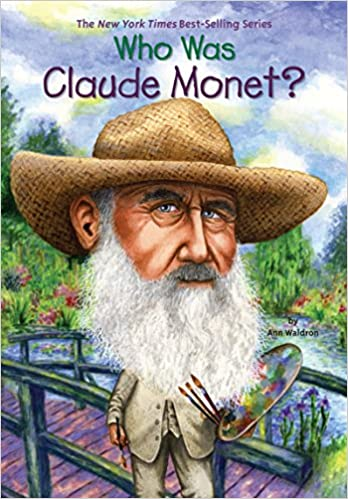 who was claude monet by waldron ann 2009 paperback