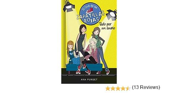 Todo por un sueño (Serie El Club de las Zapatillas Rojas 3) eBook: Ana Punset: Amazon.es: Tienda Kindle