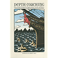 Depth Coaching: Discovering Archetypes For Empowerment, Growth, And Balance (English Edition)