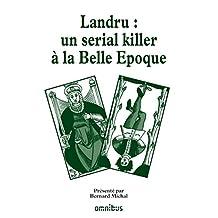 Landru : un serial killer à la Belle Epoque