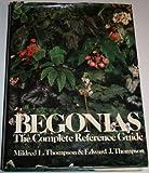 Begonias, Mildred L. Thompson and Edward J. Thompson, 0812908244