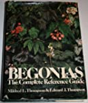 Begonias : The Complete Reference Guide