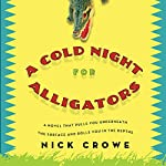 A Cold Night for Alligators | Nick Crowe