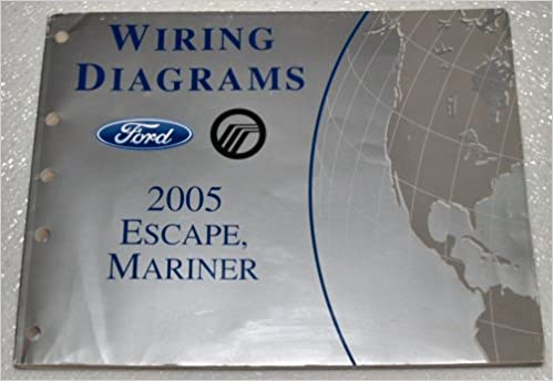 2005 ford escape mercury mariner wiring diagrams ford motor 2005 ford escape mercury mariner wiring diagrams ford motor company amazon com books