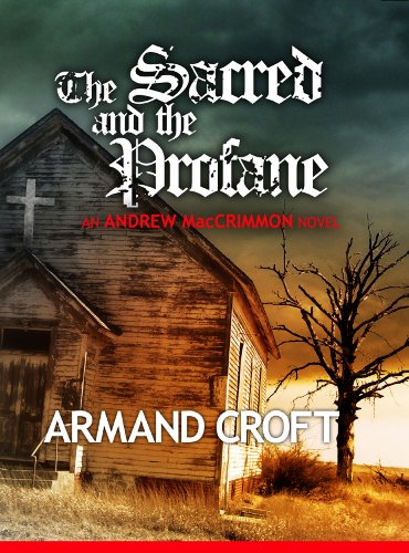 The Sacred and the Profane (The Andrew MacCrimmon Series Book - Platform Armand