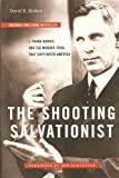 img - for The Shooting Salvationist: J. Frank Norris and the Murder Trial that Captivated America (Indie Next Pick) Paperback - November 6, 2012 book / textbook / text book