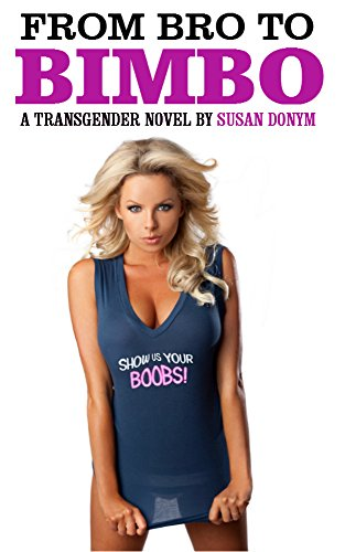 from bro to bimbo a transgender novel kindle edition by susan