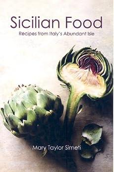 Sicilian Food Recipes From Italy S Abundant Isle
