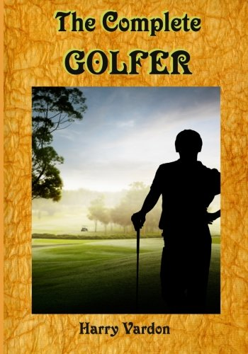 (The Complete Golfer: A Must Read about
