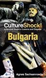 Front cover for the book Culture Shock! Bulgaria by Agnes Sachsenroeder