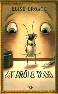 vignette de 'Un drôle d'ami (Elise Broach)'