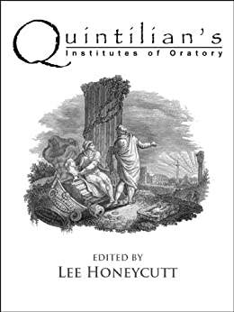 Institutes of Oratory by [Quintilian]