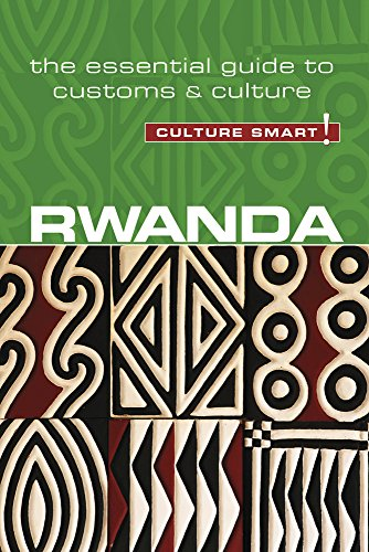 Rwanda - Culture Smart!: The Essential Guide to Customs & Culture