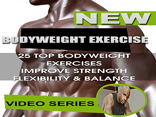 Exercise Products : Bodyweight Exercises for That Extraordinary Strength, Flexibility & Balance Body Weight Exercises for Men Women Abs Video 1