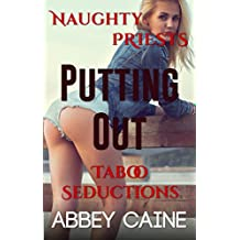 Putting Out: Naughty Priests Taboo Seductions