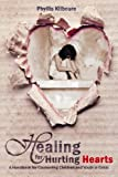 Healing for Hurting Hearts: A Handbook for Counseling Children and Youth in Crisis