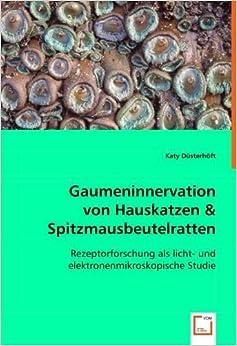 Book Gaumeninnervation von Hauskatzen& Spitzmausbeutelratten: Rezeptorforschung als licht- und elektronenmikroskopische Studie