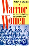 Warrior Women, Robert B. Edgerton, 0813337119