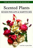 The Random House Book of Scented Plants, Roger Phillips and Martyn Rix, 0375751947