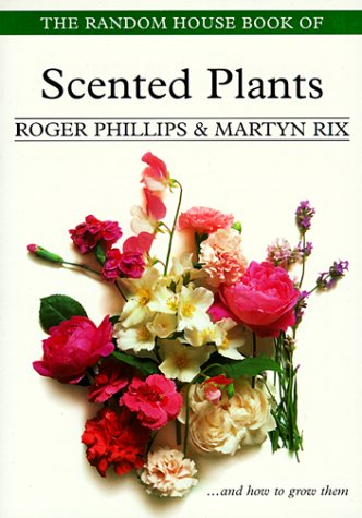 The Random House Book of Scented Plants (Garden Plant)