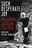 Such Desperate Joy, Helen A. Harrison, 1560252847