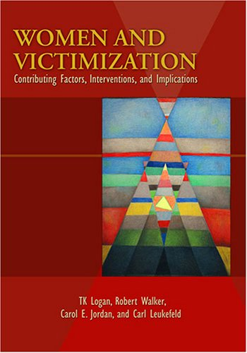Women And Victimization: Contributing Factors, Interventions, And Implications