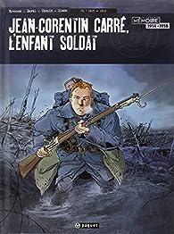 Jean Corentin Carré, l'enfant soldat, tome 1 : 1915-1916 par Pascal Bresson