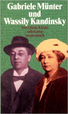 gabriele mnter und wassily kandinsky biographie eines paares 9783518393079 amazoncom books - Wassily Kandinsky Lebenslauf