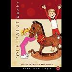 'Ole Paint Rocks | Janice Majorie McCament