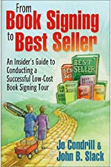 From Book Signing to Best Seller: An Insider's Guide to Conducting a Successful Low-Cost Book Signing Tour Paperback