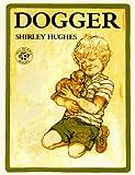 Dogger, Shirley Hughes, 068811704X