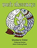 img - for Irish Blessings Quotes to Color: Adult Coloring Book (Coloring Quotes) book / textbook / text book