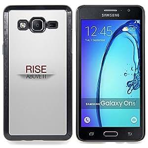 """Qstar Arte & diseño plástico duro Fundas Cover Cubre Hard Case Cover para Samsung Galaxy On5 O5 (Rise Above It"""")"""