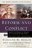 Reform and Conflict: From the Medieval World to the Wars of Religion, AD 1350-1648 (Baker History of the Church)