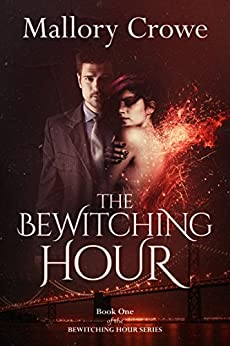 The Bewitching Hour by [Crowe, Mallory]